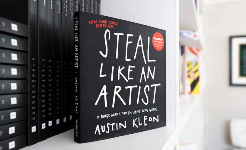 Steal Like An Artist by Justin Kleon